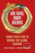 One Road, Many Dreams - Daniel Drache, A T Kingsmith, Duan Qi