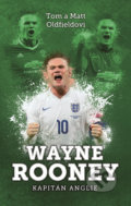Wayne Rooney - Matt Oldfield, Tom Oldfield