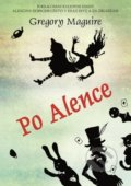 Po Alence - Gregory Maguire