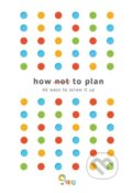 How not to Plan - Sarah Carter, Les Binet