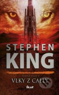 Temná veža 5: Vlky z Cally - Stephen King