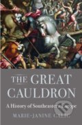 The Great Cauldron - Marie-janine Calic, Elizabeth Janik