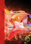 The Cognitive Aspects of Aesthetic Experience – Selected Problems - Andrej Démuth