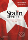 Stalin a Evropa - Timothy Snyder, Ray Brandon