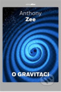 O gravitaci - Anthony Zee