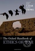 The Oxford Handbook of Ethics of War - Seth Lazar, Helen Frowe