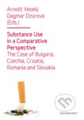 Substance Use in a Comparative Perspective - Arnošt Veselý, Dagmar Dzúrová