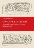 Greek Gods in the East - Ladislav Stančo