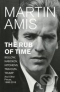 The Rub of Time - Martin Amis