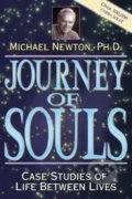Journey of Souls Case Studies of Life Between Lives - Michael Newton