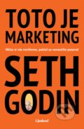 Toto je marketing - Seth Godin
