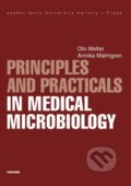 Principles and Practicals in Medical Microbiology - Oto Melter, Annika Malmgren