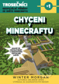 Chyceni v Minecraftu - Morgan Winter