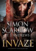 Invaze - Simon Scarrow, T.J. Andrews