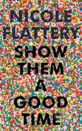 Show Them a Good Time - Nicole Flattery