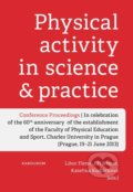 Physical Activity in Science and Practice - Libor Flemr