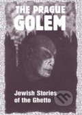 The Prague Golem - Harald Salfellner
