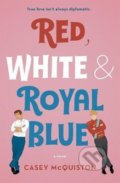 Red White and Royal Blue - Casey McQuiston