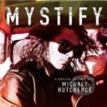 Mystify: A Musical Journey With Michael Hutchence - Mystify