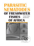 Parasitic nematodes of freshwater fishes of Africa - František Moravec