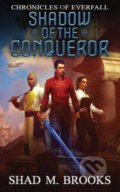 Shadow of the Conqueror - Shad M. Brooks