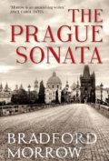 The Prague Sonata - Bradford Morrow