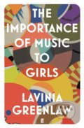 The Importance of Music to Girls - Lavinia Greenlaw
