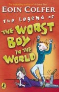 The Legend of the Worst Boy in the World - Eoin Colfer