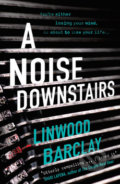 A Noise Downstairs - Linwood Barclay