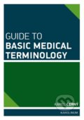 Guide to Basic Medical Terminology - Karel Černý