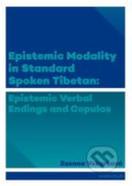 Epistemic modality in spoken standard Tibetian: epistemic verbal endings and copulas - Zuzana Vokurková