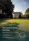 The Country House Revisited - Tereza Topolovská
