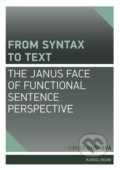 From Syntax to Text: the Janus Face of Functional Sentence Perspective - Libuše Dušková