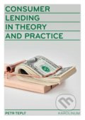 Consumer Lending in Theory and Practice - Petr Teplý