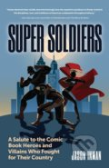 Super Soldiers - Jason Inman