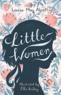 Little Women - Louisa May Alcott, Ella Bailey (ilustrácie)