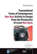 Transnational Forms of Contemporary Neo-Nazi Activity in Europe from the Perspective of Czech Neo-Nazis - Petra Vejvodová