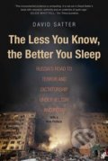The Less You Know, the Better You Sleep - David Satter
