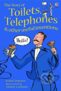 The Story of Toilets, Telephones and Other Useful Inventions - Katie Daynes