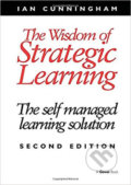 The Wisdom of Strategic Learning: The Self Managed Learning Solution - Ian Cunningham
