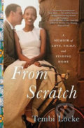 From Scratch: A Memoir of Love, Sicily and Finding Home - Tembi Locke