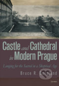 Castle and Cathedral in Modern Prague - Bruce R. Berglund