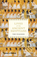 Lives of the ancient Egyptians - Toby Wilkinson