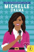 The Extraordinary Life of Michelle Obama - Sheila Kanani, Sarah Walsh (ilustrátor)