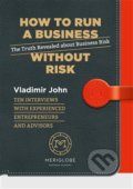 How to run a business without risk - Vladimír John