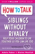 How To Talk Siblings Without Rivalry - Adele Faber, Elaine Mazlish