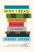 Why I Read - Wendy Lesser