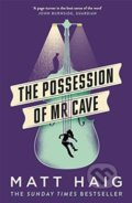 The Possession of Mr Cave - Matt Haig