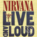 Nirvana: Live And Loud LP - Nirvana