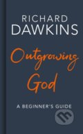 Outgrowing God - Richard Dawkins